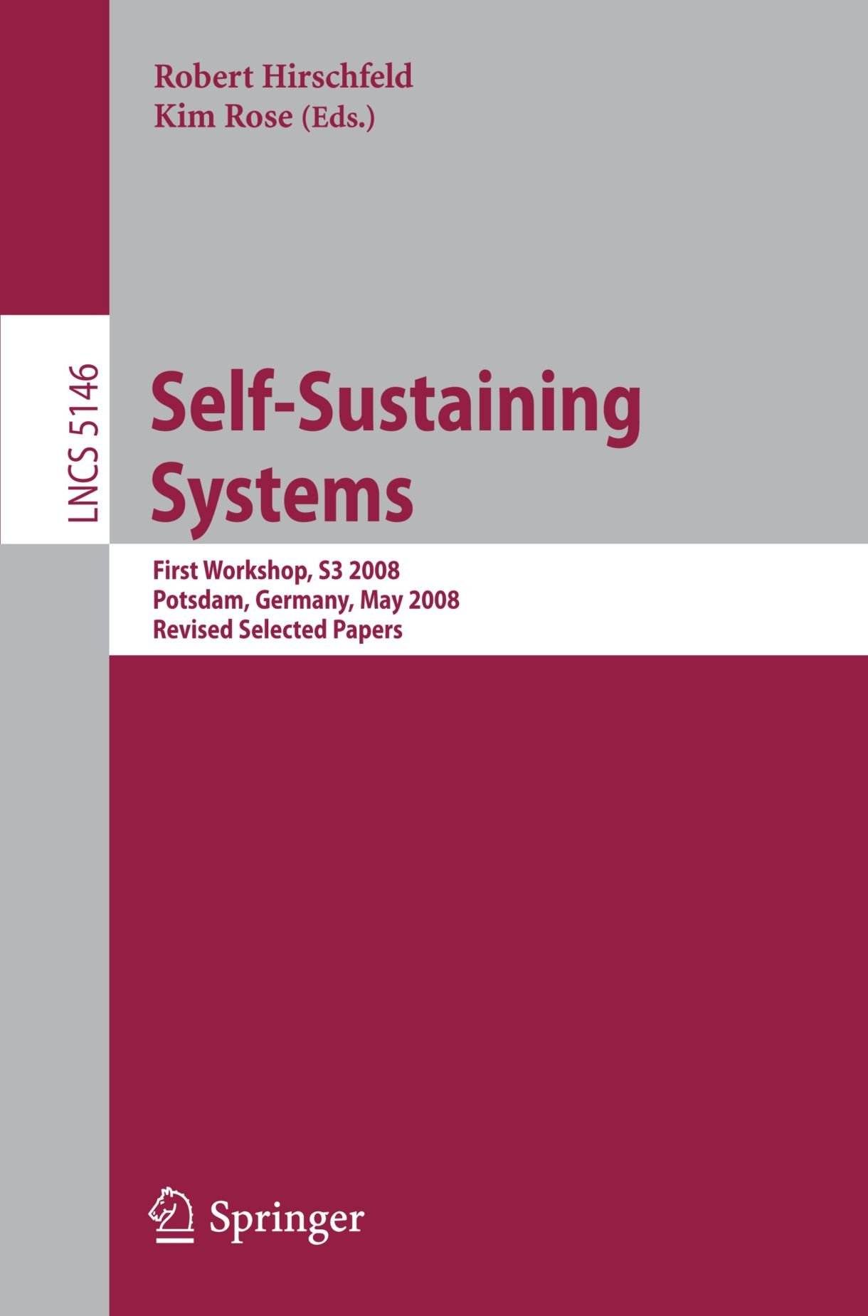 Self-Sustaining Systems: First Workshop, S3 2008
