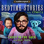 Ep. 9: Casey in the Sack With Nick Thune (Bedtime Stories for Cynics) | Nick Offerman,Nick Thune,Matt Lieb