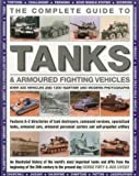 The Complete Guide to Tanks and Armoured Fighting Vehicles, George Forty and Jack Livesey, 1780191642
