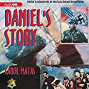 Daniel's Story: Published in conjunction with the United States Holocaust Memorial Museum Audiobook by Carol Matas Narrated by Daniel Carpenter-Gold