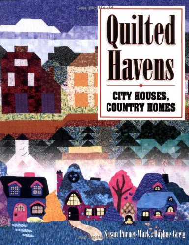 Quilted Havens: City Houses, Country Homes
