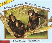 Animal Homes / Casas de ani ales - Bilingual Book: Pamela