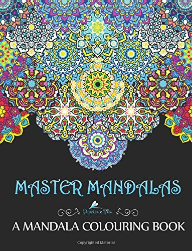 Master Mandalas A Mandala Colouring Book Unique Mindfulness Workbook Zen Adult For Men Women Teens Children Seniors Featuring