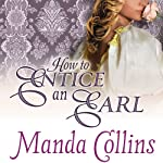 How to Entice an Earl: Ugly Duckling Trilogy, Book 3 | Manda Collins