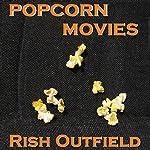 Popcorn Movies | Rish Outfield