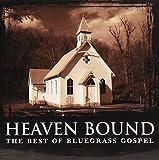 Heaven Bound: The Best of Bluegrass Gospel