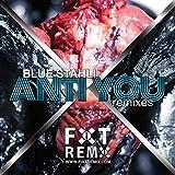 Anti You Remixes