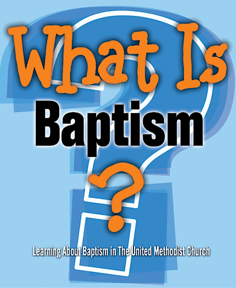 What Is Baptism? (Pkg of 5): Learning About Baptism in The United Methodist Church