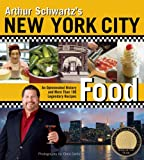 Arthur Schwartz's New York City Food, Arthur Schwartz, 1584796774