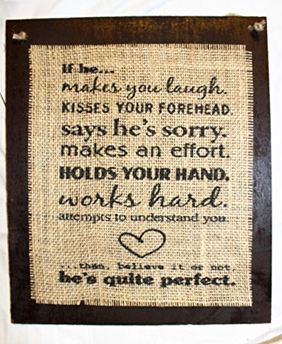 Burlap Country Rustic Chic Wedding Sign Western Home Décor Sign : If he makes you laugh kisses your forehead says he's sorry makes an effort holds your hand works hard - Square Forehead