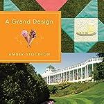 A Grand Design | Amber Stockton