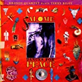 Terry Riley: Salome Dances for Peace