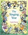 The Singing Year: Songbook and CD for singing with young children (Festivals (Hawthorn Press))
