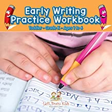 Early Writing Practice Workbook | Toddler–Grade K - Ages 1 to 6