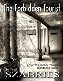 The Forbidden Tourist, Fred Szabries, 0979135214