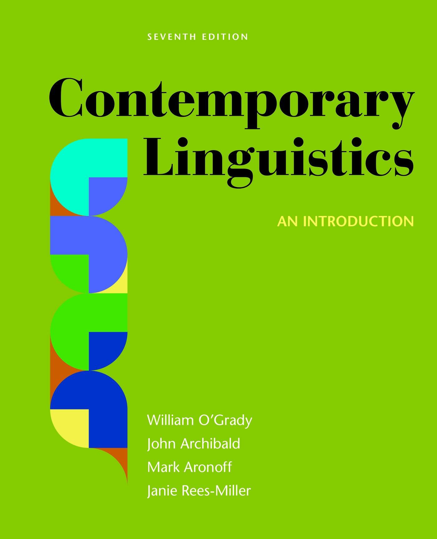 Contemporary Linguistics: An Introduction: Amazon.co.uk: William O'Grady,  John Archibald, Mark Aronoff, Janie Rees-Miller: 9781319039776: Books