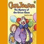 The Mystery of the Circus Clown: Cam Jansen, Book 7 | David Adler