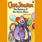The Mystery of the Circus Clown: Cam Jansen, Book 7 | David Adler