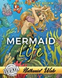 Adult Coloring Books: Mermaid Life: Mermaids - Mermen - Merkids! Coloring Books For Adults