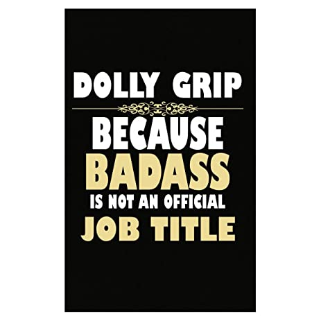 Amazon.com: Dolly Grip Because Badass Is Not An Official Job Title ...