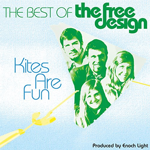The Best Of The Free Design: Kites Are Fun]()