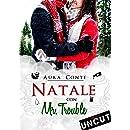 Natale con Mr. Trouble [Uncut] (Italian Edition)
