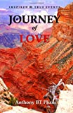 A Journey of Love, Anthony Bt Pham, 0615227546