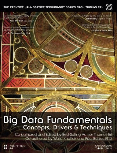Big Data Fundamentals: Concepts, Drivers & Techniques (The Prentice Hall Service Technology Series from Thomas Erl)