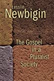 The Gospel in a Pluralist Society, Lesslie Newbigin, 0802804268