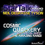 Star Talk Radio: Cosmic Quackery | Neil deGrasse Tyson