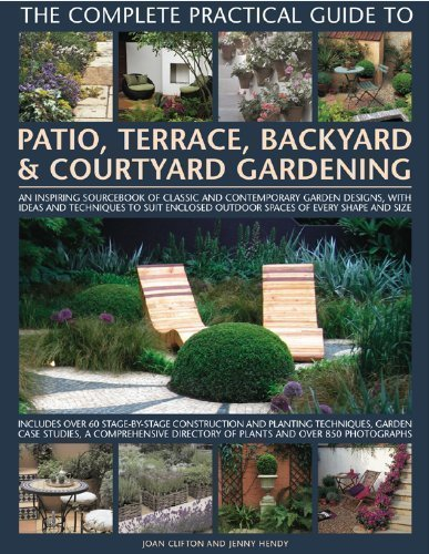 Cheap  The Complete Practical Guide to Patio, Terrace, Backyard and Courtyard Gardening: How..
