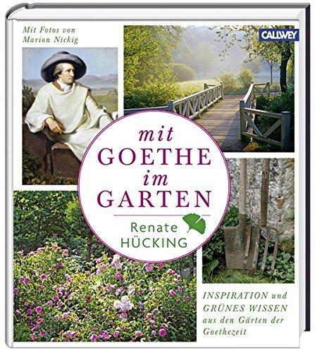 Mit Goethe im Garten: Inspiration und grünes Wissen aus den Gärten der Goethezeit