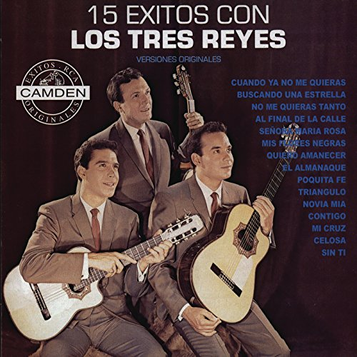 ... 15 Exitos Con Los Tres Reyes -.