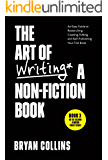 The Art of Writing a Non-Fiction Book: An Easy Guide to Researching, Creating, Editing, and Self-Publishing Your First Book (Become a Writer Today 3)