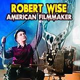 img - for Robert Wise: American Filmmaker book / textbook / text book