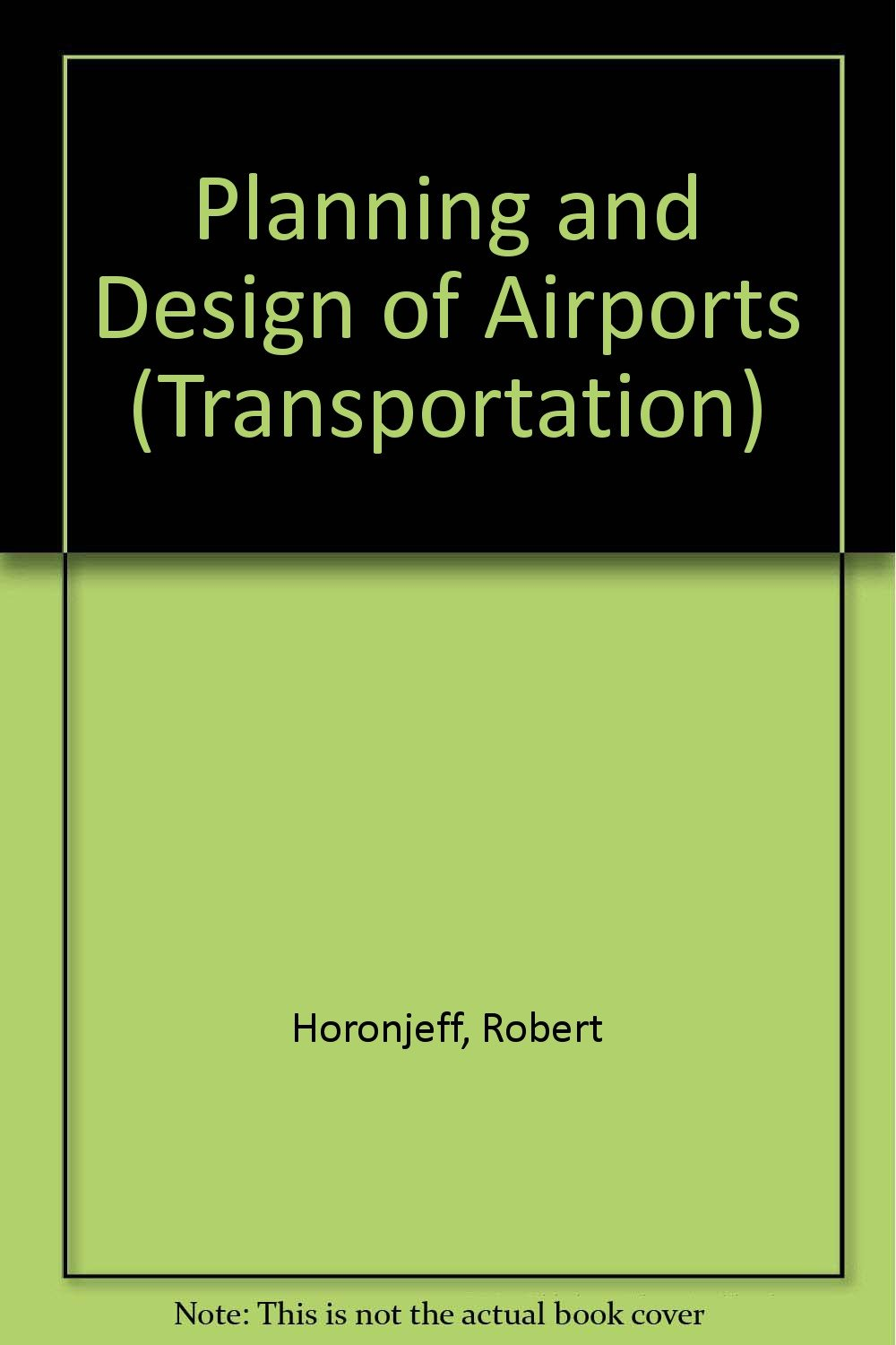 The Planning and Design of Airports