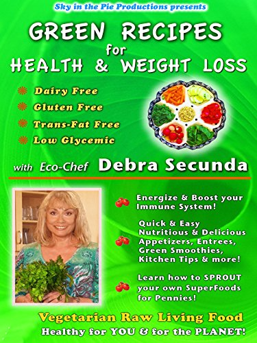 Green Recipes for Health & Weight Loss with Eco-Chef Debra Secunda