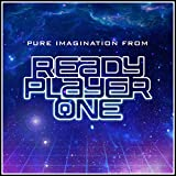 """Pure Imagination From """"Ready Player One"""""""