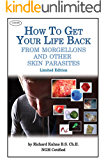 How to Get Your Life Back From Chronic Lyme, Morgellons and Other Skin Parasites (English Edition)