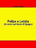 Felipe e Letizia: Un anno sul trono di Spagna