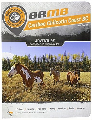 Backroad mapbook cariboo chilcotin coast bc 3rd edition outdoor backroad mapbook cariboo chilcotin coast bc 3rd edition outdoor recreation guide mussio ventures ltd 9781926806358 books amazon fandeluxe Image collections
