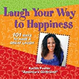 "Laugh Your Way to Happiness, Karith Foster ""America's Girlfriend"", 0578080702"