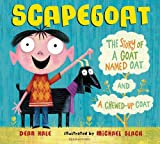 img - for Scapegoat: The Story of a Goat Named Oat and a Chewed-Up Coat book / textbook / text book
