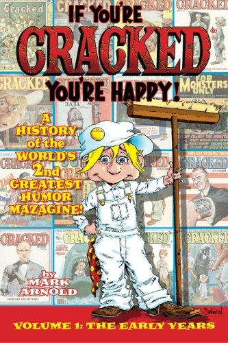 If You're Cracked, You're Happy: The History of Cracked Mazagine, Part Won