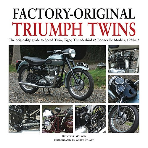 Factory-Original Triumph Twins: The originality guide to Speed Twin, Tiger, Thunderbird & Bonneville Models, 1938-62
