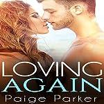 Loving Again | Paige Parker