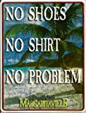 "Jimmy Buffett Margaritaville Tin Sign ""NO SHIRT NO SHOES NO PROBLEM"""