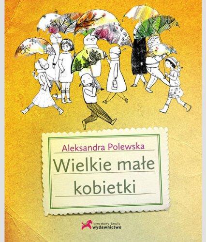 Wielkie male kobietki (Polish Edition) Aleksandra Polewska
