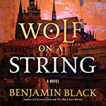 Wolf on a String: A Novel | Benjamin Black