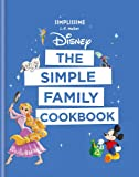 Disney: The Simple Family Cookbook